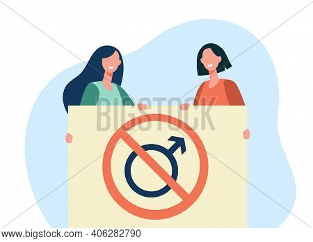 Feminists Holding No Men Allowed Placard. Activists, Sexists, Radical Feminism. Flat Vector Illustra