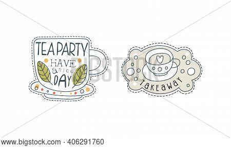 Tea Party Hand Drawn Labels Set, Restaurant Or Coffee House Badges, Teatime Tradition Concept Outlin
