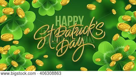 Golden Realistic Lettering Happy St. Patricks Day With Realistic Clover Leaves Background And Gold C