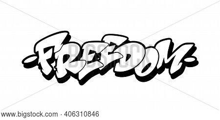 Freedom Font In Graffiti Style. Vector Illustration.
