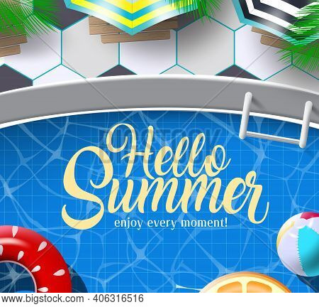 Hello Summer Vector Banner Design. Hello Summer Enjoy Every Moment Text In Swimming Pool Background
