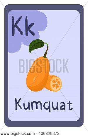 Abc Education Flash Card In Cartoon Style On Colorful Background. Letter K - Kumquat. Orange Fruit.