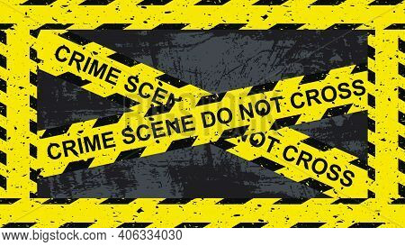 Crime Scene Yellow Tape. Crossed Lines With Sign 'do Not Cross' On Grunge Dark Background. Restricte
