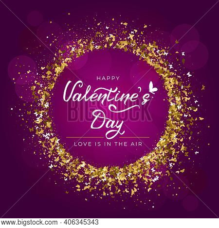 Valentine's Day Greeting Card With Hand Drawn Lettering, Butterfly Icon And Round Frame Of Gold Glit