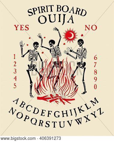 Spirit Board Ouija With Skeletons Dance. Dancing Skeletons Near The Fire. Vector Illustration.