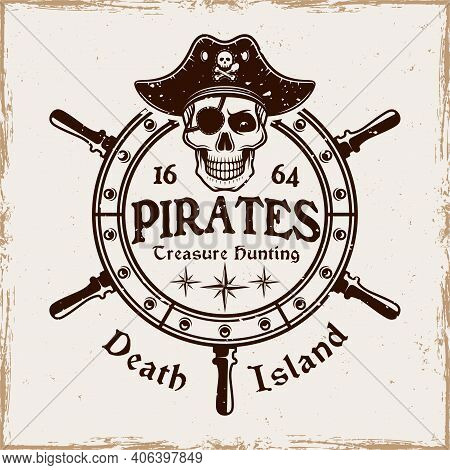 Rudder Wheel With Pirate Skull In Hat Vector Emblem In Vintage Style Isolated On Background With Rem