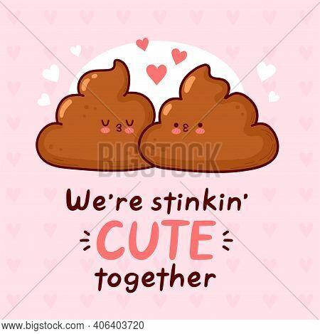 Cute Funny Poops Kisses. Happy Valentines Day Card. Vector Flat Line Cartoon Kawaii Character Illust