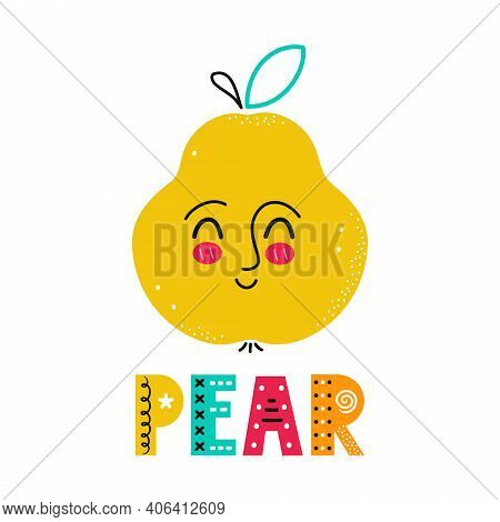 Cute Happy Smile Pear Fruit. Vector Simple Flat Cartoon Scandinavian Character Hand Drawn Illustrati