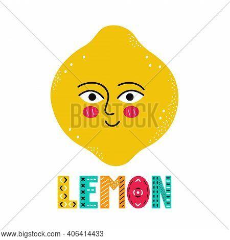 Cute Happy Smile Lemon Fruit. Vector Simple Flat Cartoon Scandinavian Character Hand Drawn Illustrat