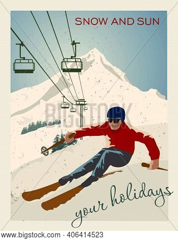 Vintage Vector Illustration. Skier Getting Ready To Descend The Mountain. Winter Background. Ski Res