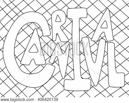 Carnival Word Coloring Page For Children And Adults Stock Vector Illustration. Funny Mardi Gras Hand