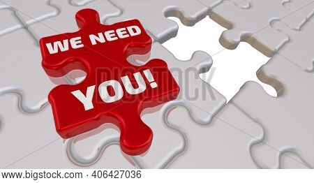We Need You! The Inscription On The Missing Element Of The Puzzle. Folded White Puzzles Elements And