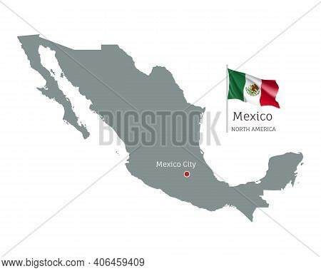 Silhouette Of Mexico Country Map. Gray Editable Map With Waving National Flag And Mexico City Capita