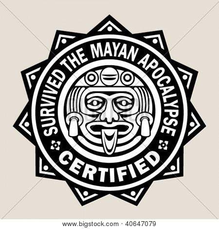 Survived the Mayan Apocalypse / certified Seal