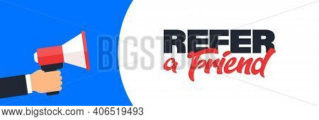 Refer A Friend Vector Advertising Background With A Megaphone. Referal Program For Friend Partnershi