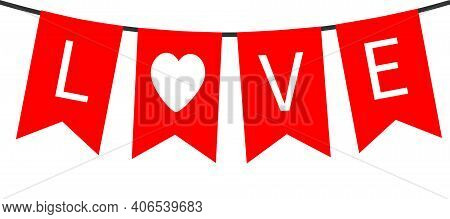Happy Valentines Day. Bunting Flag Garland. Red Word Love. Party Decoration Romantic Element. Hangin