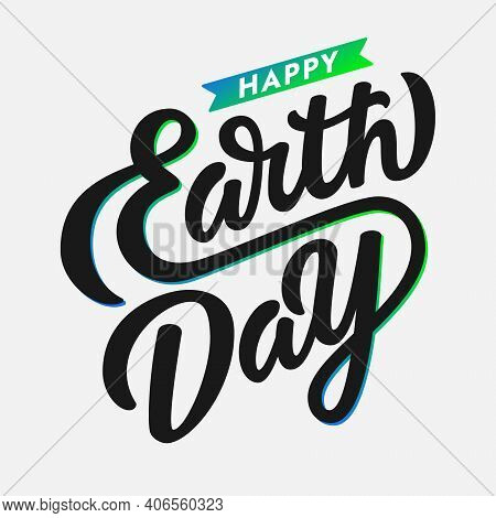 Happy Earth Day Vector Logotype. Hand Drawn Lettering Typography With Ribbon Isolated On Light Backg