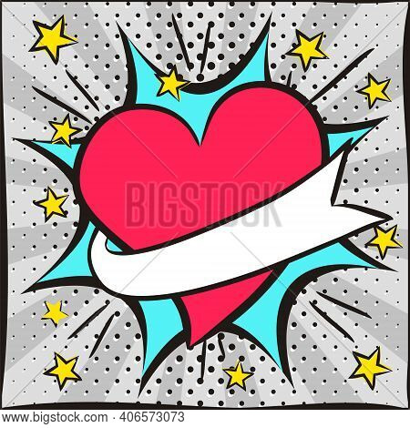 Bright Love Banner In Popart Style. Comic Exploison With Red Heart And Text Ribbon. Template For Con