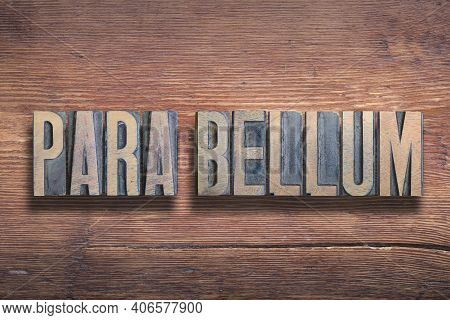 Para Bellum Ancient Latin Saying Meaning - Prepare For War, Combined On Vintage Varnished Wooden Sur