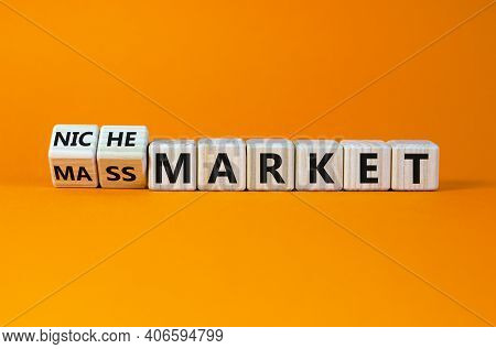 Mass Or Niche Market Symbol. Turned Wooden Cubes And Changed Words 'mass Market' To 'niche Market'.