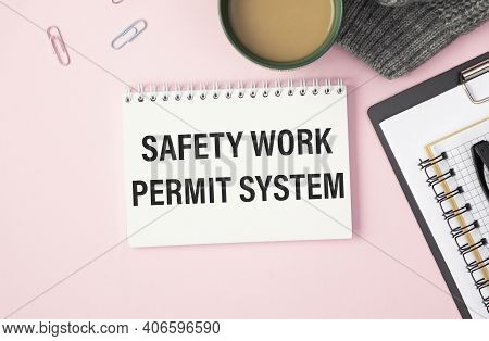 Safety At Workplace Focusing On Safety Work Permit System - Business Conceptual