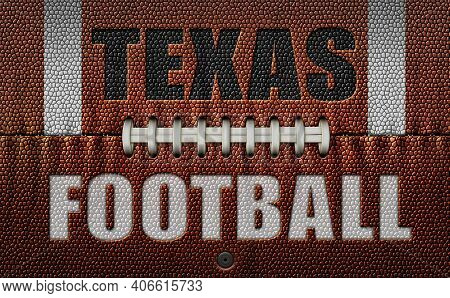 The Words, Texas Football, Embossed Onto A Football Flattened Into Two Dimensions. 3d Illustration