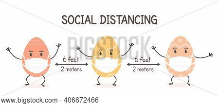 Social Distancing At Easter. Decorated Eggs Characters Wearing Face Mask And Maintaining Distance. B