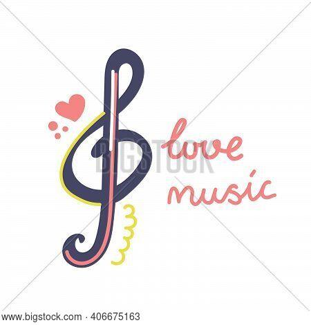 Hand Drawn Music Key, Treble Clef. Text Love Music. Flat Illustration.