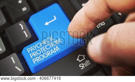 Finger Pressing On White Keyboard Blue Button With Paycheck Protection Program Sign. 3d.