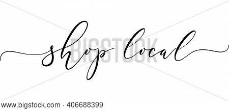 Shop Local Hand Drawn Text, Badges, Logo, Icons. Handwritten Modern Vector Brush Lettering Typograph
