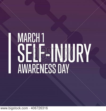 Self-injury Or Self-harm Awareness Day. March 1. Holiday Concept. Template For Background, Banner, C