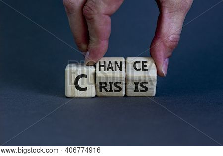 Crisis Or Chance Symbol. Businessman Turns Cubes And Changes The Word 'crisis' To 'chance'. Beautifu