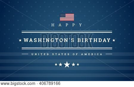 Happy Washington's Birthday President's Day Card - Usa Flag And Stars On Blue Background - Vector Pa