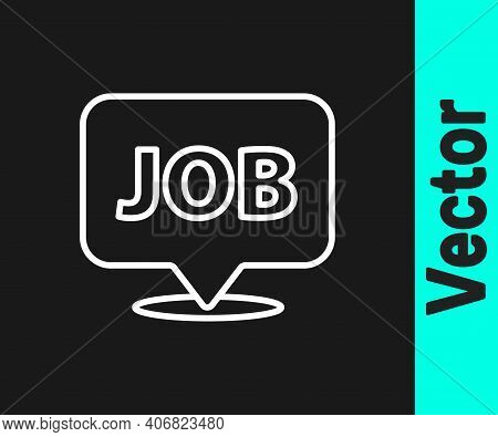 White Line Speech Bubble With Job Icon Isolated On Black Background. Recruitment Or Selection Concep