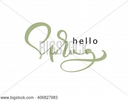 Hello Spring Lettering. Calligraphy Winter Postcard Or Poster Graphic Design Lettering Element. Hand