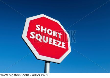Stop Sign With Short Squeeze Text In Order To Cease This Technique Which Harms Short Sellers