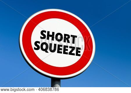 Prohibition Sign With Short Squeeze Text In Order To Stop The Technique Which Financially Harms Shor