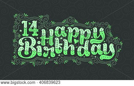 14th Happy Birthday Lettering, 14 Years Birthday Beautiful Typography Design With Green Dots, Lines,