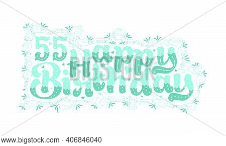 55th Happy Birthday Lettering, 55 Years Birthday Beautiful Typography Design With Aqua Dots, Lines,