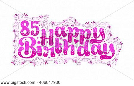 85th Happy Birthday Lettering, 85 Years Birthday Beautiful Typography Design With Pink Dots, Lines,