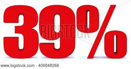 39 Percent Off 3d Sign On White Background, Special Offer 39% Discount Tag, Sale Up To 39 Percent Of