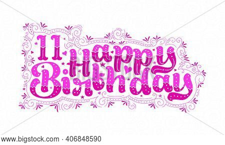 11th Happy Birthday Lettering, 11 Years Birthday Beautiful Typography Design With Pink Dots, Lines,