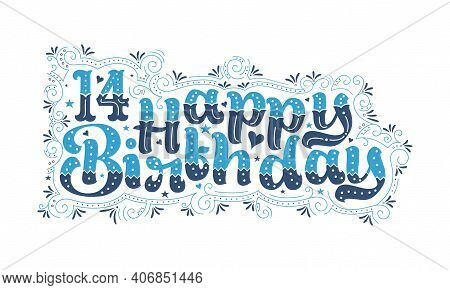 14th Happy Birthday Lettering, 14 Years Birthday Beautiful Typography Design With Blue And Black Dot