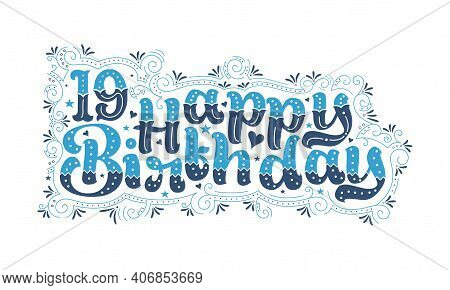 19th Happy Birthday Lettering, 19 Years Birthday Beautiful Typography Design With Blue And Black Dot