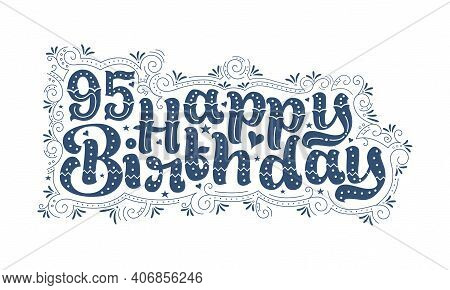 95th Happy Birthday Lettering, 95 Years Birthday Beautiful Typography Design With Dots, Lines, And L