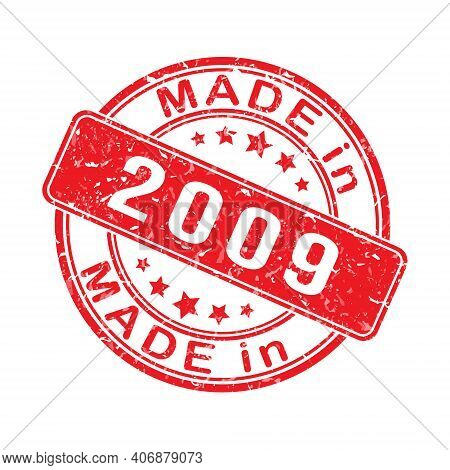 Imprint Of A Seal Or Stamp With The Inscription Made In 2009. Editable Vector Illustration. Label, S