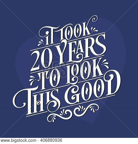 It Took 20 Years To Look This Good - 20th Birthday And 20th Anniversary Celebration With Beautiful C