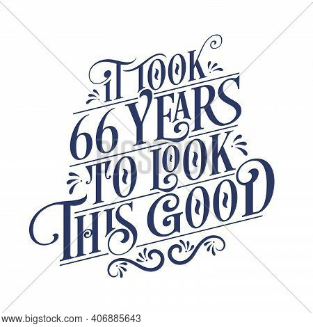 It Took 66 Years To Look This Good - 66 Years Birthday And 66 Years Anniversary Celebration With Bea