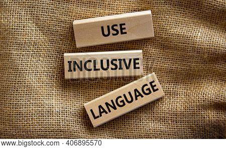 Use Inclusive Language Symbol. Wooden Blocks With Words 'use Inclusive Language'. Beautiful Canvas B