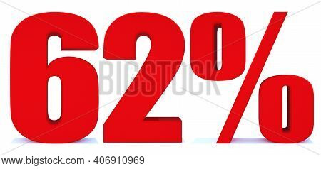 62 Percent Off 3d Sign On White Background, Special Offer 62% Discount Tag, Sale Up To 62 Percent Of